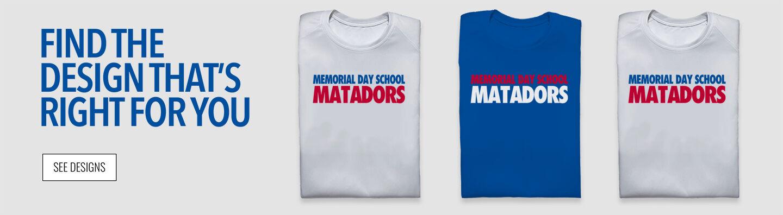 MEMORIAL DAY SCHOOL MATADORS Find Your Design Banner